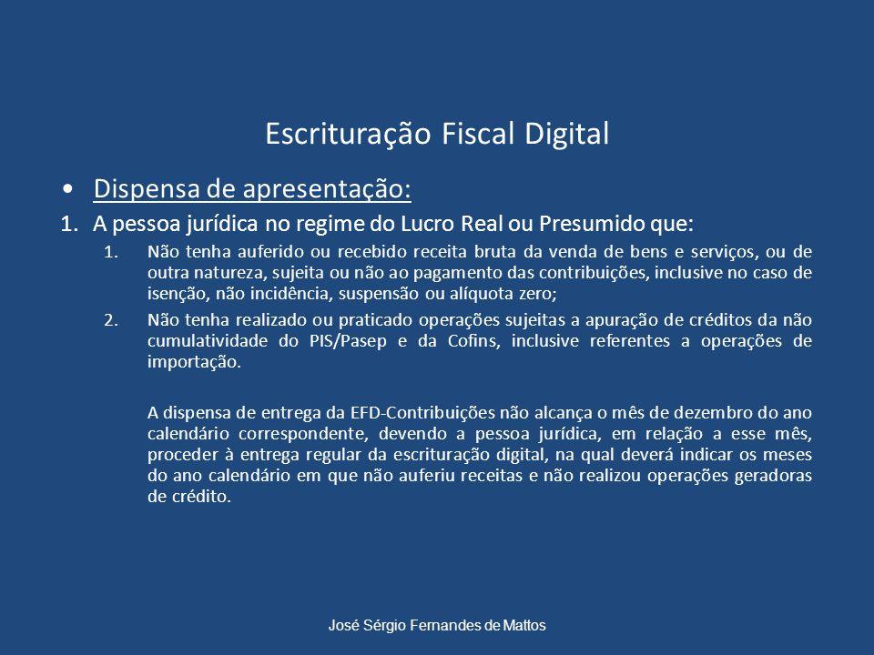 Escrituração Fiscal Digital Dispensa de apresentação: 1.A pessoa jurídica no regime do Lucro Real ou Presumido que: 1.Não tenha auferido ou recebido r