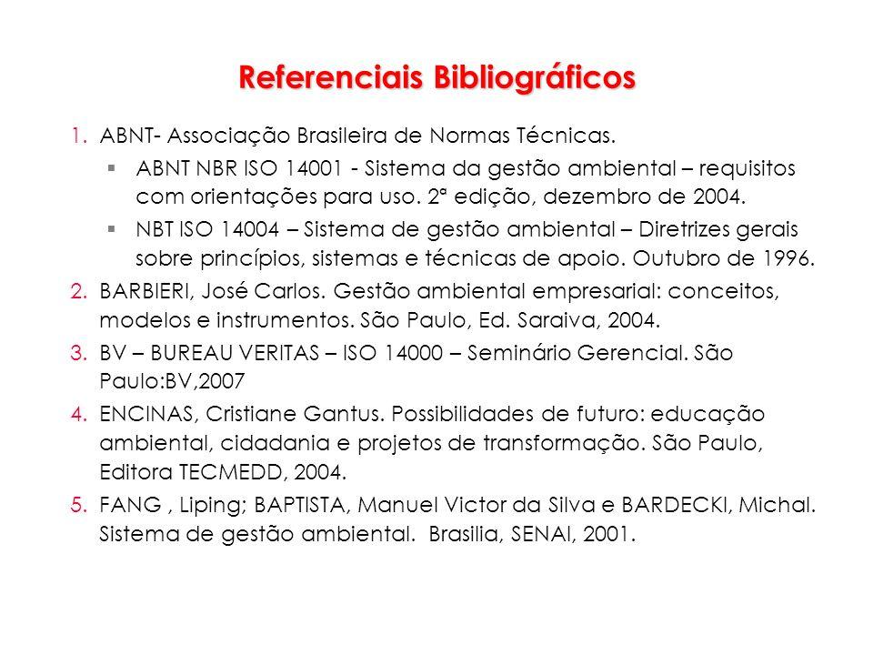 Referenciais Bibliográficos 1.ABNT- Associação Brasileira de Normas Técnicas. ABNT NBR ISO 14001 - Sistema da gestão ambiental – requisitos com orient