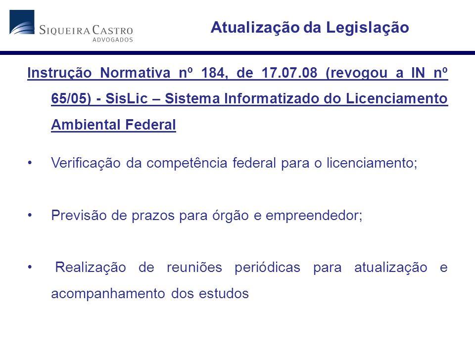 Instrução Normativa nº 184, de 17.07.08 (revogou a IN nº 65/05) - SisLic – Sistema Informatizado do Licenciamento Ambiental Federal Verificação da com