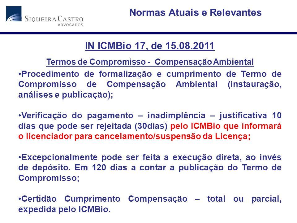IN ICMBio 17, de 15.08.2011 Termos de Compromisso - Compensação Ambiental Procedimento de formalização e cumprimento de Termo de Compromisso de Compen