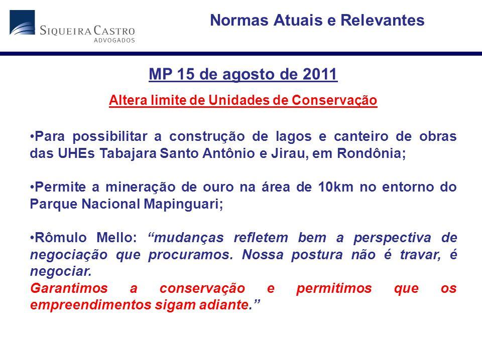 MP 15 de agosto de 2011 Altera limite de Unidades de Conservação Para possibilitar a construção de lagos e canteiro de obras das UHEs Tabajara Santo A