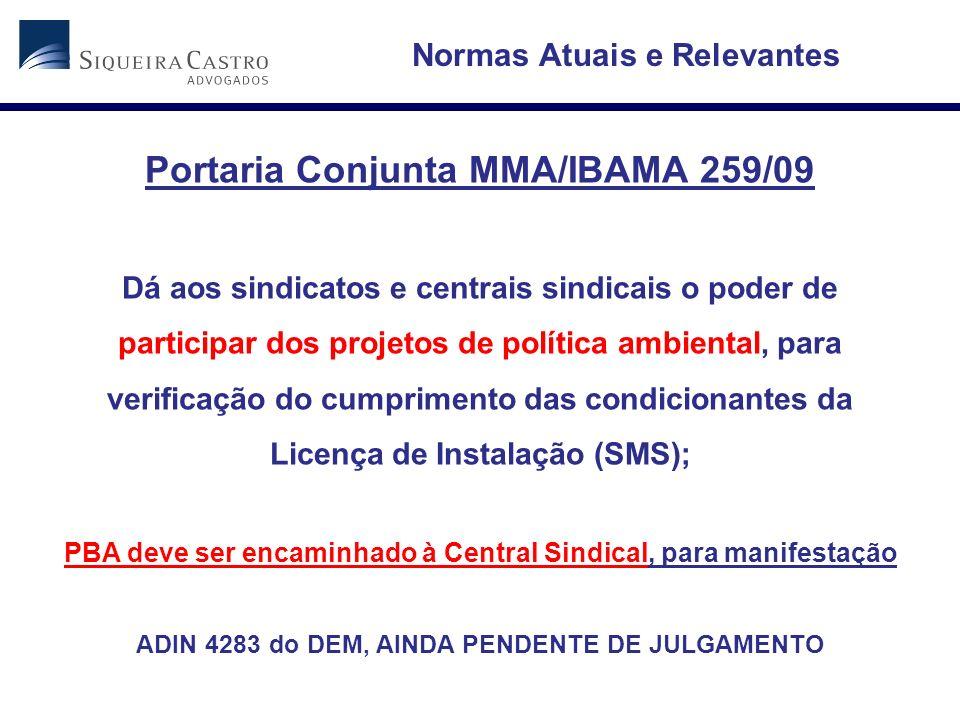 Portaria Conjunta MMA/IBAMA 259/09 Dá aos sindicatos e centrais sindicais o poder de participar dos projetos de política ambiental, para verificação d