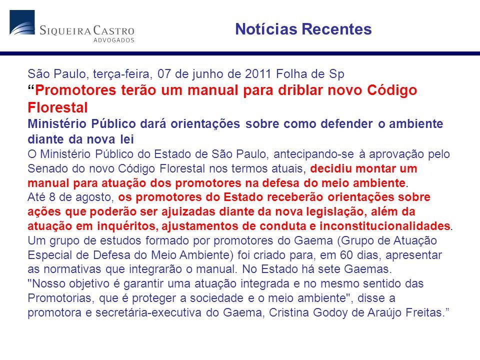 São Paulo, terça-feira, 07 de junho de 2011 Folha de Sp Promotores terão um manual para driblar novo Código Florestal Ministério Público dará orientaç