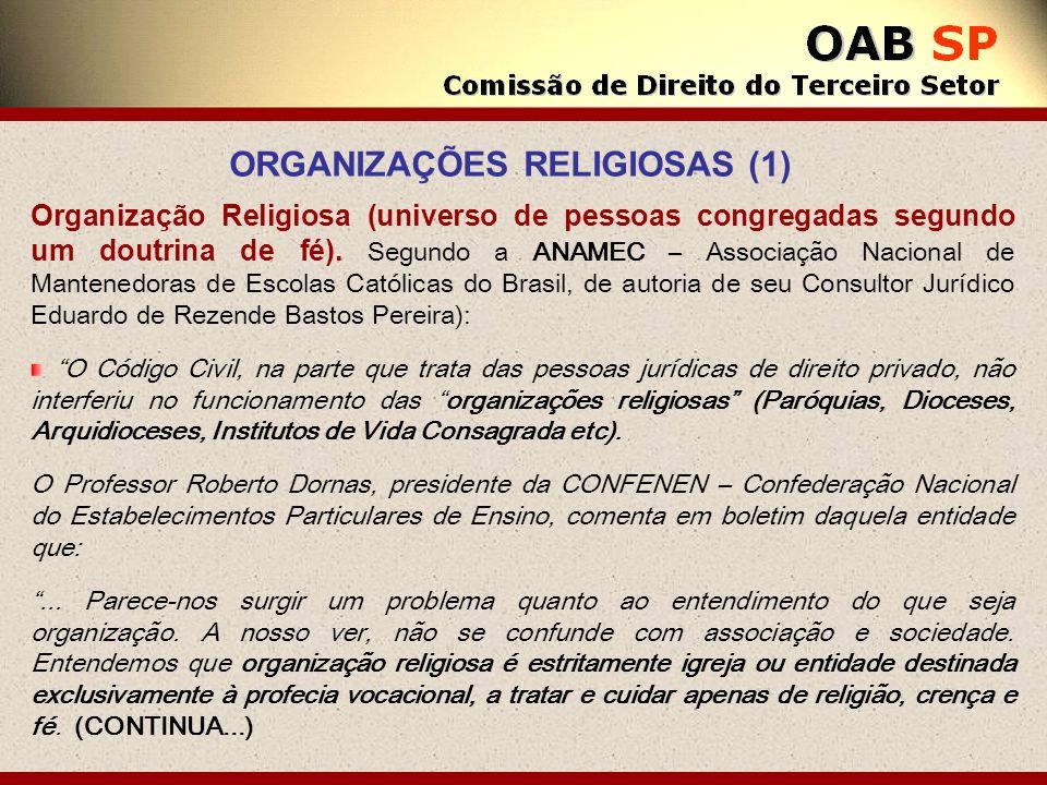 Organização Religiosa (universo de pessoas congregadas segundo um doutrina de fé). Segundo a ANAMEC – Associação Nacional de Mantenedoras de Escolas C