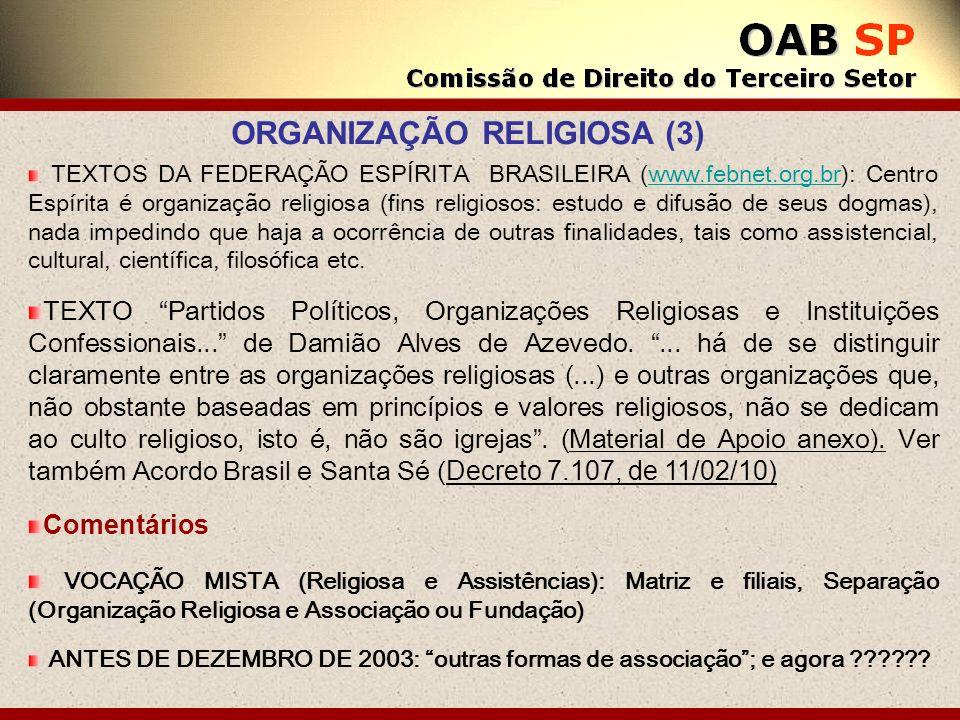 TEXTOS DA FEDERAÇÃO ESPÍRITA BRASILEIRA (www.febnet.org.br): Centro Espírita é organização religiosa (fins religiosos: estudo e difusão de seus dogmas