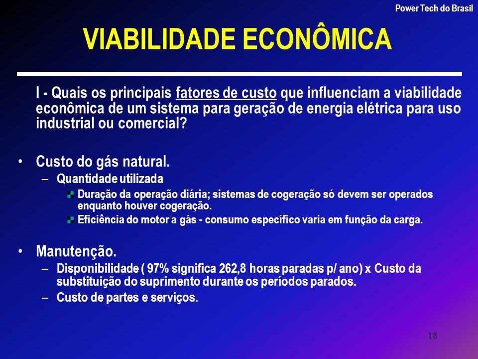 18 VIABILIDADE ECONÔMICA I - Quais os principais fatores de custo que influenciam a viabilidade econômica de um sistema para geração de energia elétri