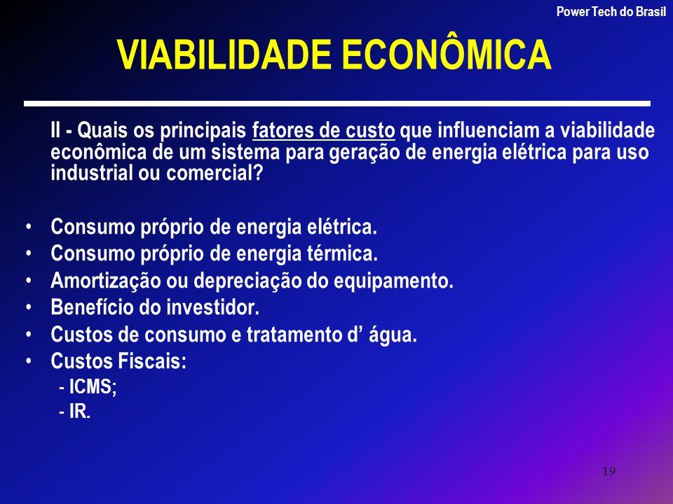 19 VIABILIDADE ECONÔMICA II - Quais os principais fatores de custo que influenciam a viabilidade econômica de um sistema para geração de energia elétr