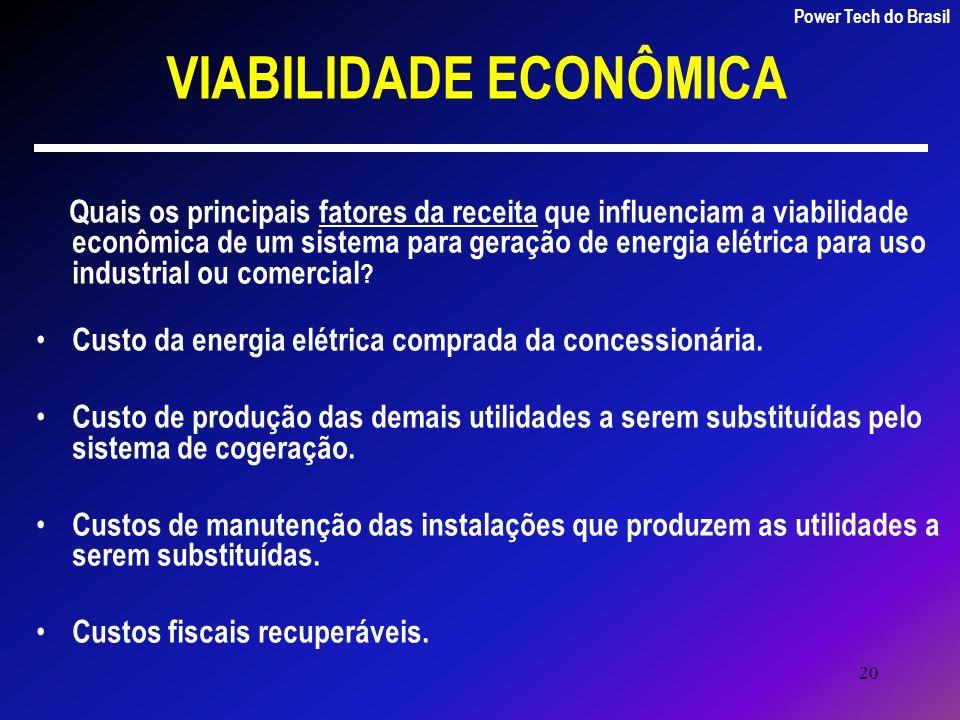 20 VIABILIDADE ECONÔMICA Quais os principais fatores da receita que influenciam a viabilidade econômica de um sistema para geração de energia elétrica