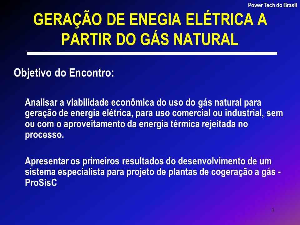 14 VIABILIDADE ECONÔMICA 4,33 kWh Gás Natural 2,86 kWh 1,47 kWh Perdas: 2,08 kWh Energia Elétrica 1 kWh 1,86 kWh 0,22 kWh 1,25 kWh Caldeira Planta de Condensação Energia Térmica útil Energia Elétrica Perdas: 0, 61kWh 1,25 kWh 1 kWh Energia Térmica Útil 2,86 kWh Gás Natural Grupo Motor Gerador a Gás Power Tech do Brasil Co 2 33 % menor Vale a pena ?