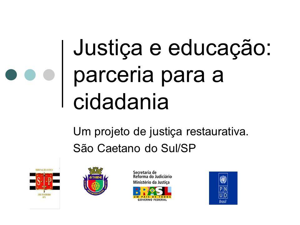 Justiça e educação: parceria para a cidadania Um projeto de justiça restaurativa.