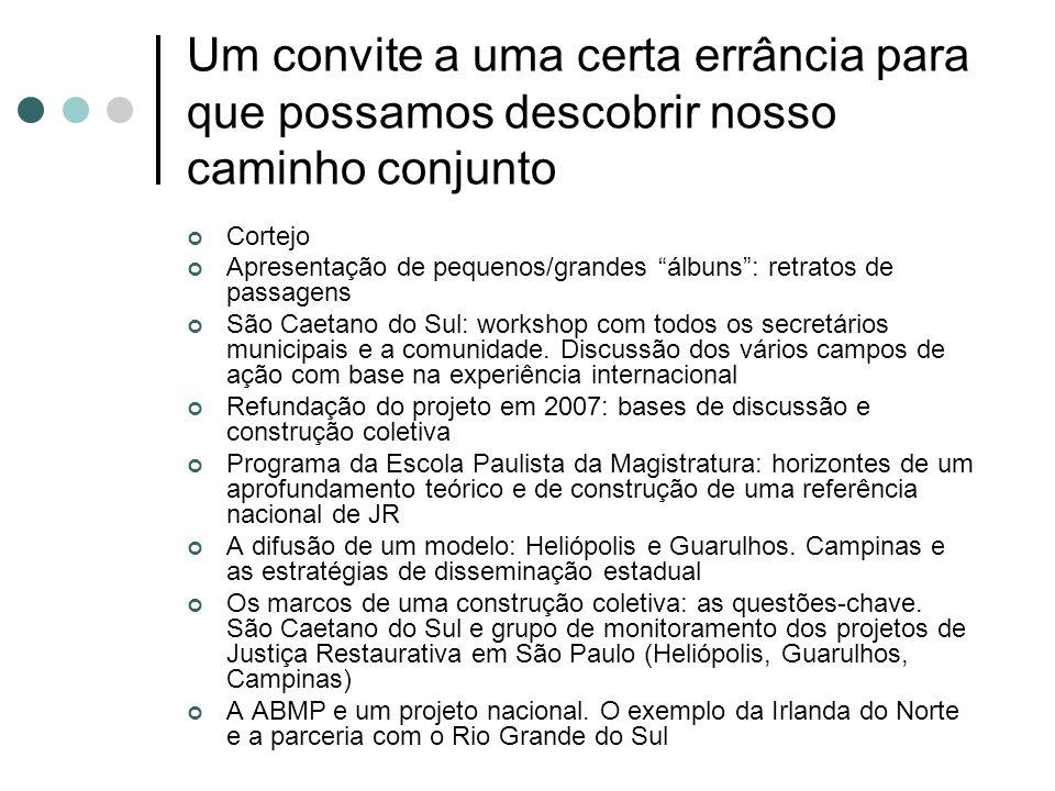 Justiça e comunidade: parcerias em prol da cidadania As experiências em justiça restaurativa e comunitária no mundo e em São Caetano do Sul/SP
