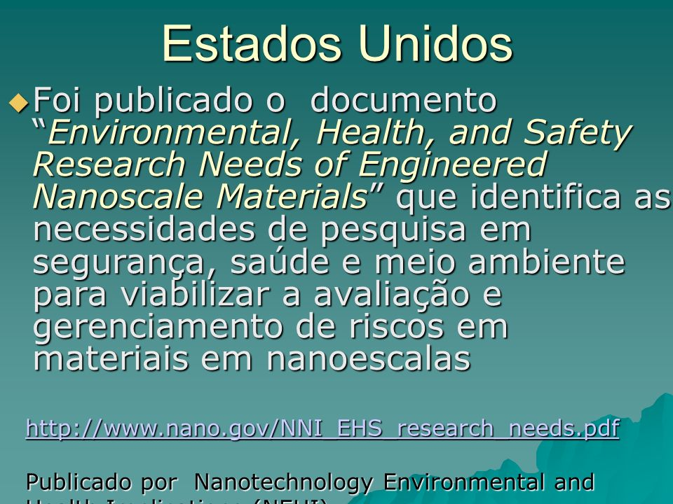 Estados Unidos Foi publicado o documentoEnvironmental, Health, and Safety Research Needs of Engineered Nanoscale Materials que identifica as necessida