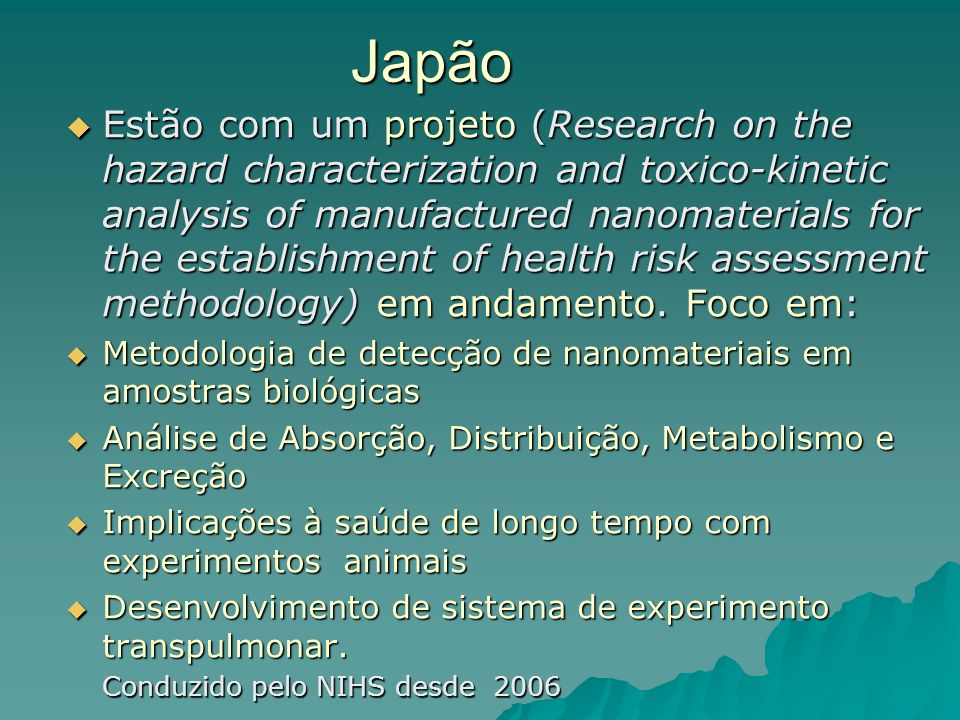 Japão Estão com um projeto (Research on the hazard characterization and toxico-kinetic analysis of manufactured nanomaterials for the establishment of