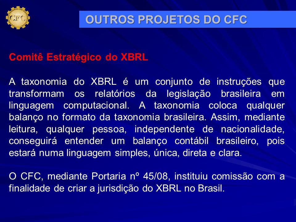 Comitê Estratégico do XBRL A taxonomia do XBRL é um conjunto de instruções que transformam os relatórios da legislação brasileira em linguagem computa