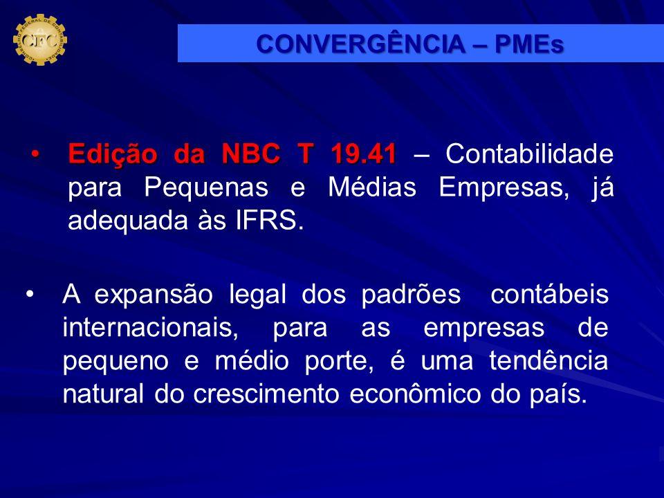 A expansão legal dos padrões contábeis internacionais, para as empresas de pequeno e médio porte, é uma tendência natural do crescimento econômico do