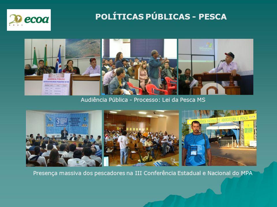 Audiência Pública - Processo: Lei da Pesca MS Presença massiva dos pescadores na III Conferência Estadual e Nacional do MPA POLÍTICAS PÚBLICAS - PESCA