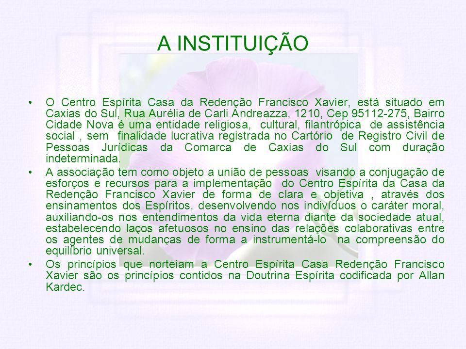 A INSTITUIÇÃO O Centro Espírita Casa da Redenção Francisco Xavier, está situado em Caxias do Sul, Rua Aurélia de Carli Andreazza, 1210, Cep 95112-275,
