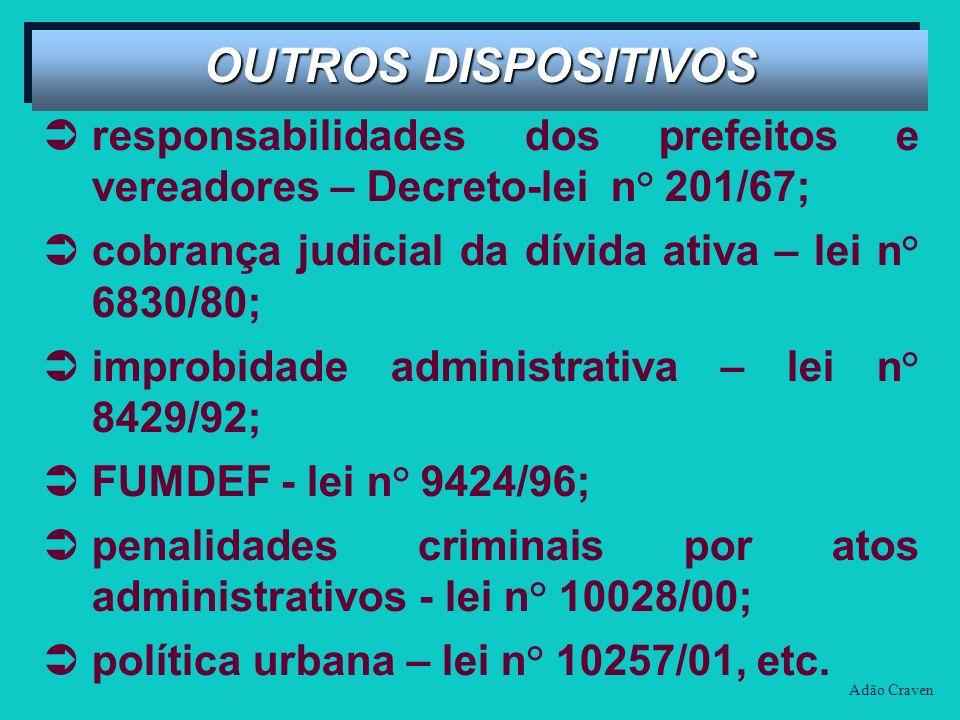 responsabilidades dos prefeitos e vereadores – Decreto-lei n° 201/67; cobrança judicial da dívida ativa – lei n° 6830/80; improbidade administrativa –
