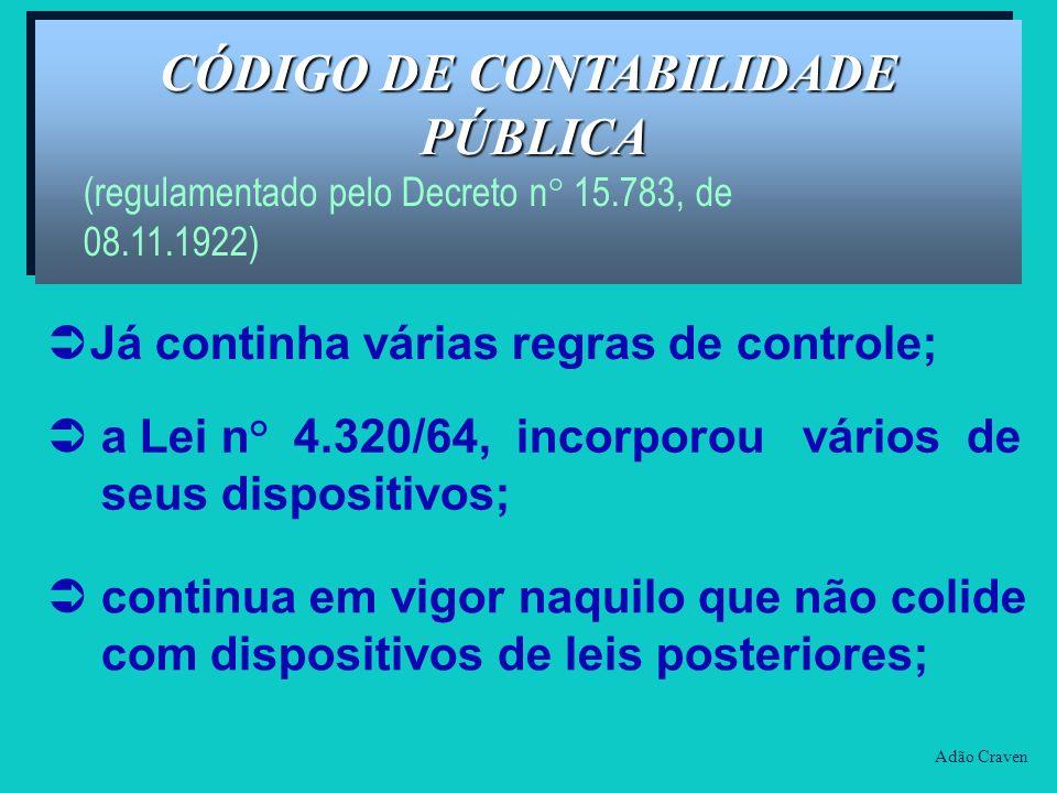 Adão Craven CÓDIGO DE CONTABILIDADE PÚBLICA (regulamentado pelo Decreto n° 15.783, de 08.11.1922) CÓDIGO DE CONTABILIDADE PÚBLICA (regulamentado pelo