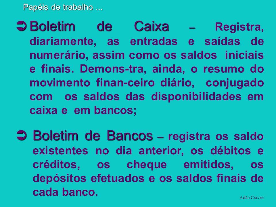 Boletim de Bancos – Boletim de Bancos – registra os saldo existentes no dia anterior, os débitos e créditos, os cheque emitidos, os depósitos efetuado