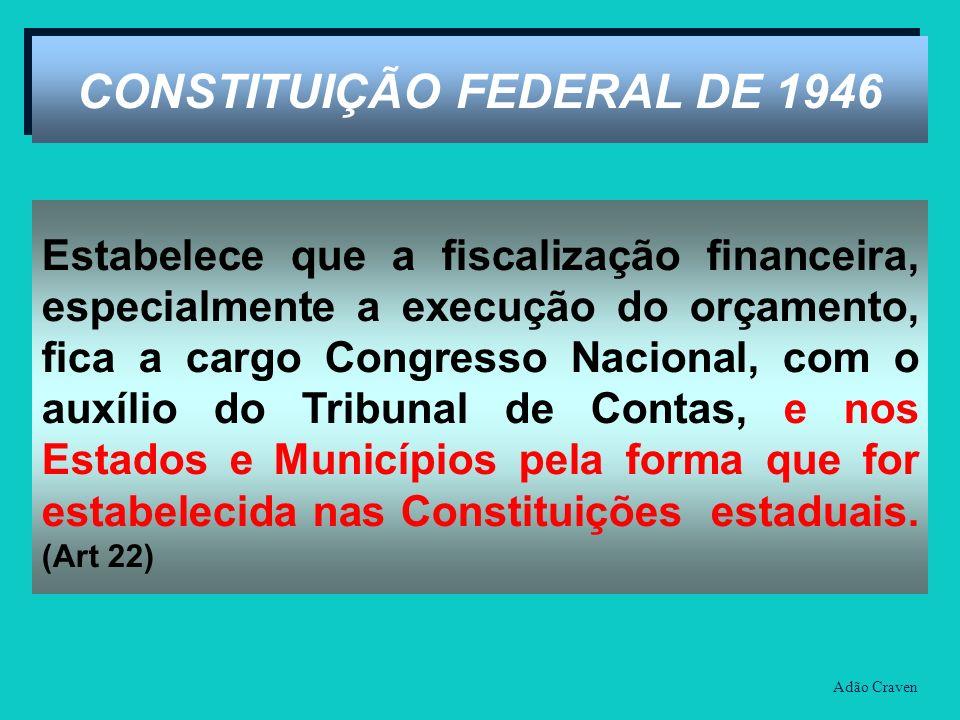 Estabelece que a fiscalização financeira, especialmente a execução do orçamento, fica a cargo Congresso Nacional, com o auxílio do Tribunal de Contas,