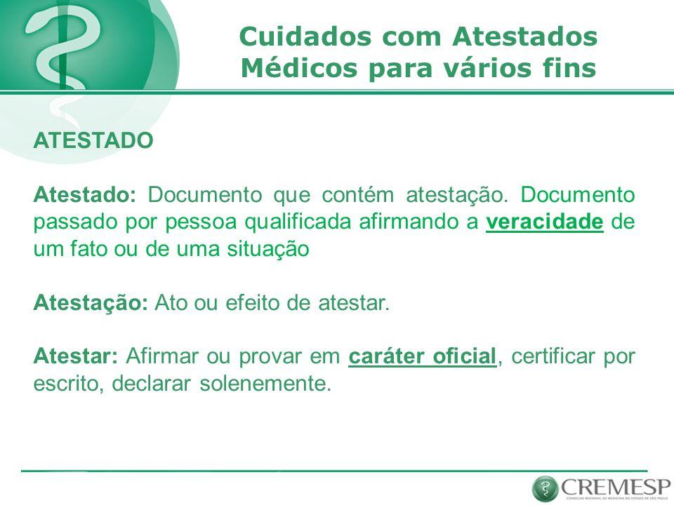 ATESTADO Atestado: Documento que contém atestação.