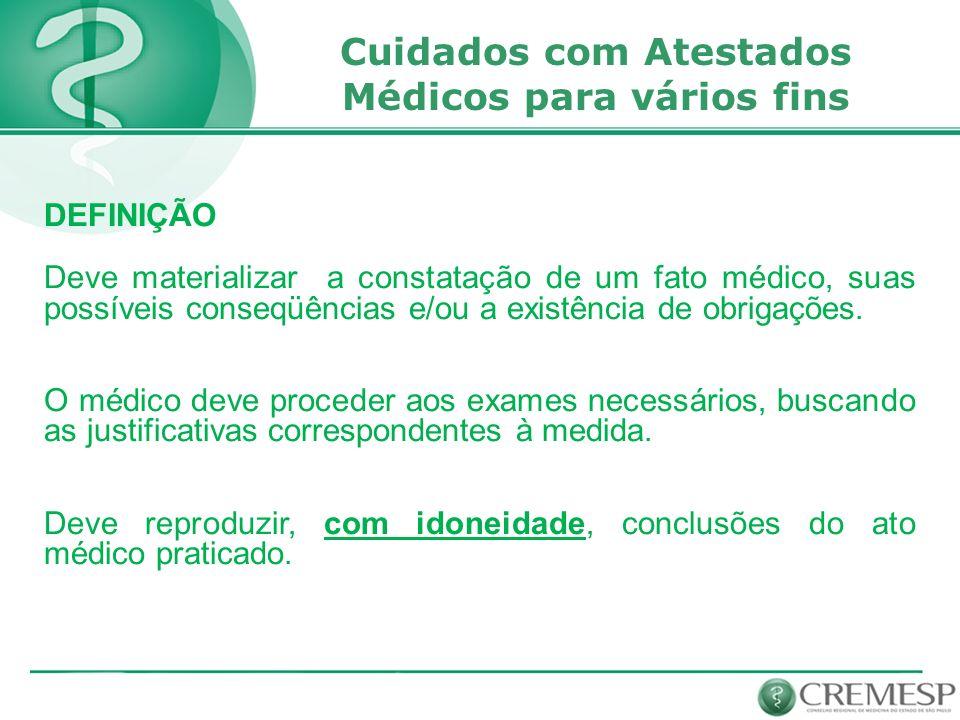 DEFINIÇÃO Deve materializar a constatação de um fato médico, suas possíveis conseqüências e/ou a existência de obrigações.