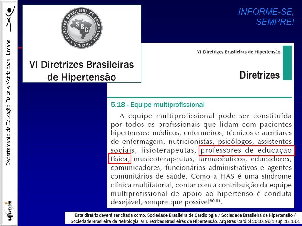 Departamento de Educação Física e Motricidade Humana INFORME-SE, SEMPRE!