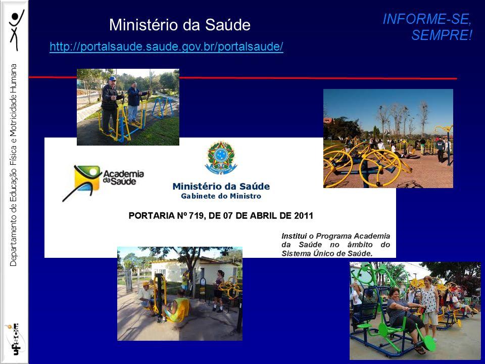 Departamento de Educação Física e Motricidade Humana Ministério da Saúde http://portalsaude.saude.gov.br/portalsaude/ INFORME-SE, SEMPRE!