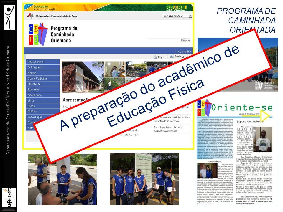 Departamento de Educação Física e Motricidade Humana PROGRAMA DE CAMINHADA ORIENTADA A preparação do acadêmico de Educação Física