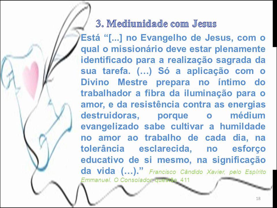 18 Está [...] no Evangelho de Jesus, com o qual o missionário deve estar plenamente identificado para a realização sagrada da sua tarefa. (…) Só a apl