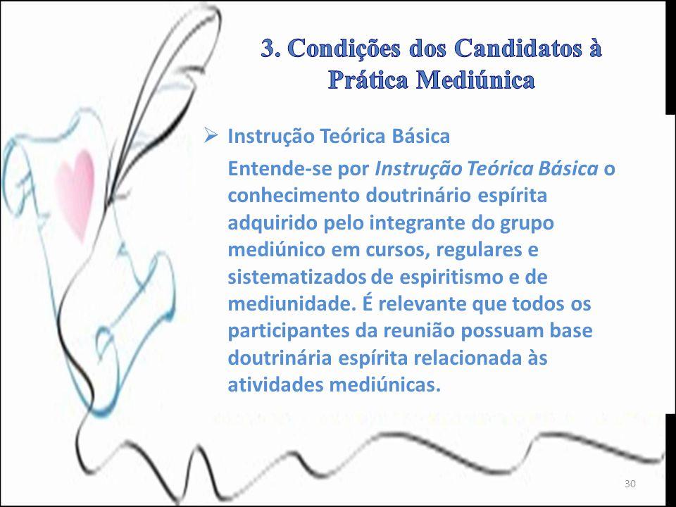 Instrução Teórica Básica Entende-se por Instrução Teórica Básica o conhecimento doutrinário espírita adquirido pelo integrante do grupo mediúnico em c