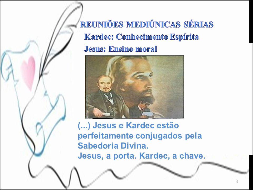 4 (...) Jesus e Kardec estão perfeitamente conjugados pela Sabedoria Divina. Jesus, a porta. Kardec, a chave.