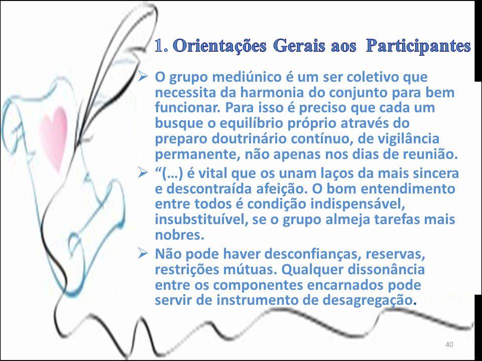 O grupo mediúnico é um ser coletivo que necessita da harmonia do conjunto para bem funcionar. Para isso é preciso que cada um busque o equilíbrio próp