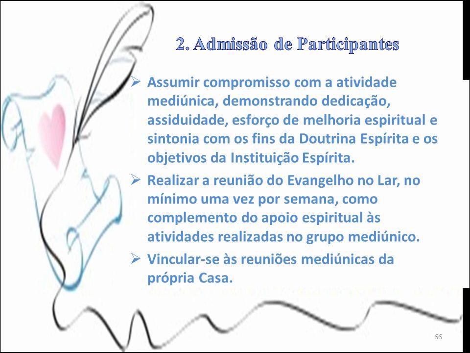 Assumir compromisso com a atividade mediúnica, demonstrando dedicação, assiduidade, esforço de melhoria espiritual e sintonia com os fins da Doutrina