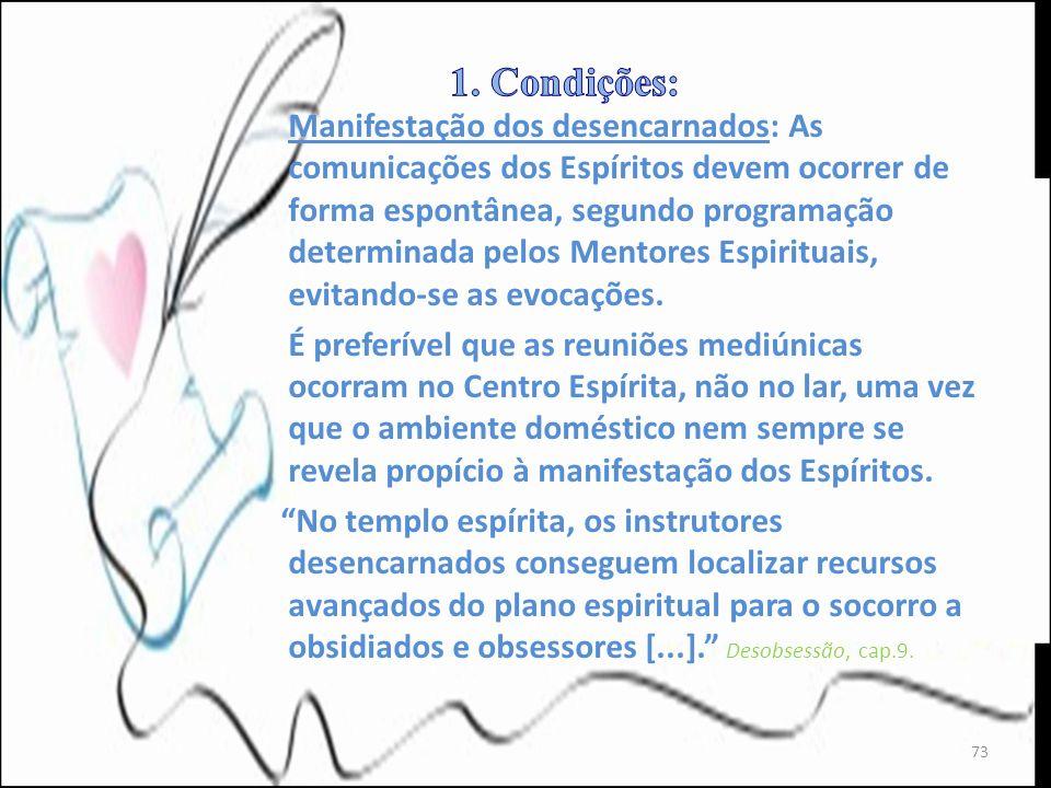 Manifestação dos desencarnados: As comunicações dos Espíritos devem ocorrer de forma espontânea, segundo programação determinada pelos Mentores Espiri