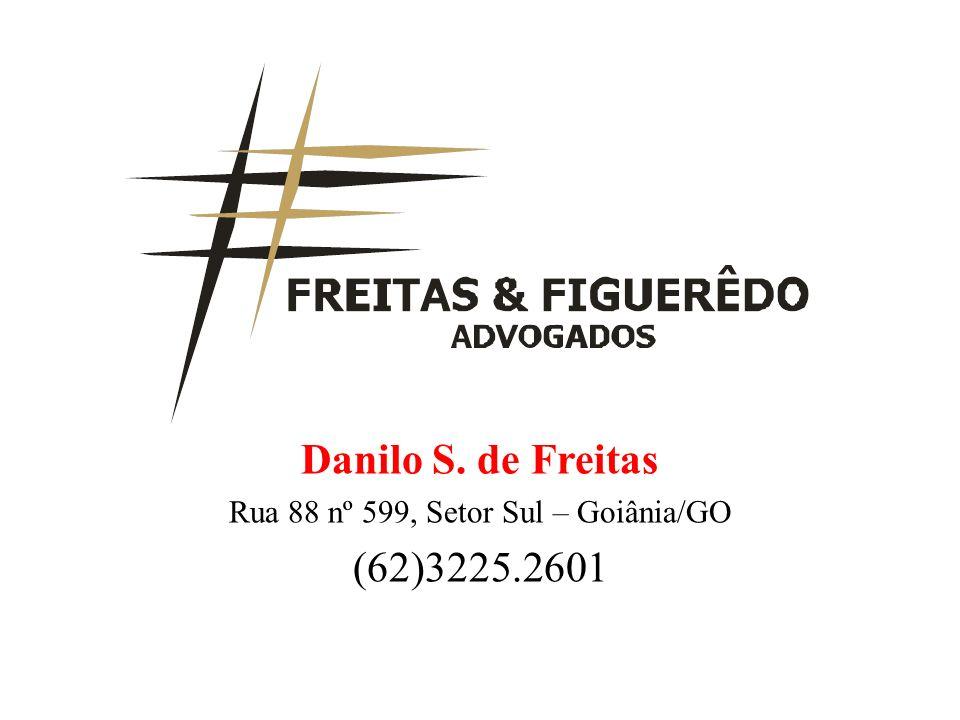 Danilo S. de Freitas Rua 88 nº 599, Setor Sul – Goiânia/GO (62)3225.2601