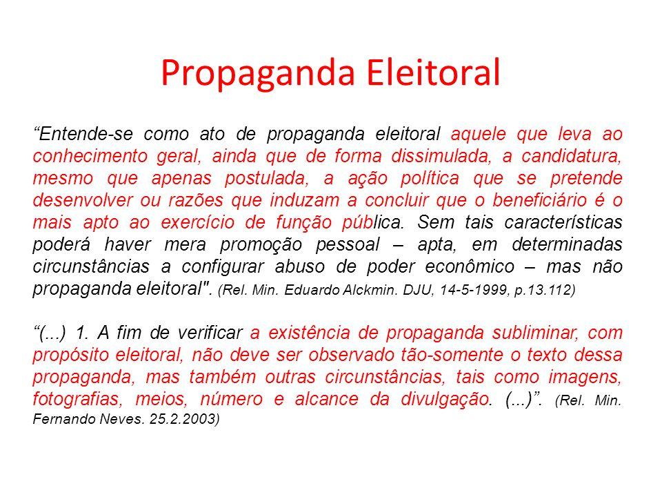 Propaganda Eleitoral Entende-se como ato de propaganda eleitoral aquele que leva ao conhecimento geral, ainda que de forma dissimulada, a candidatura,