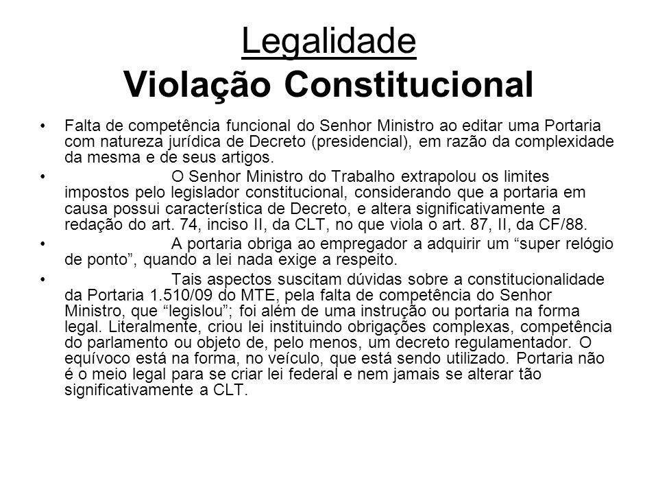 Legalidade Violação Constitucional Falta de competência funcional do Senhor Ministro ao editar uma Portaria com natureza jurídica de Decreto (presiden