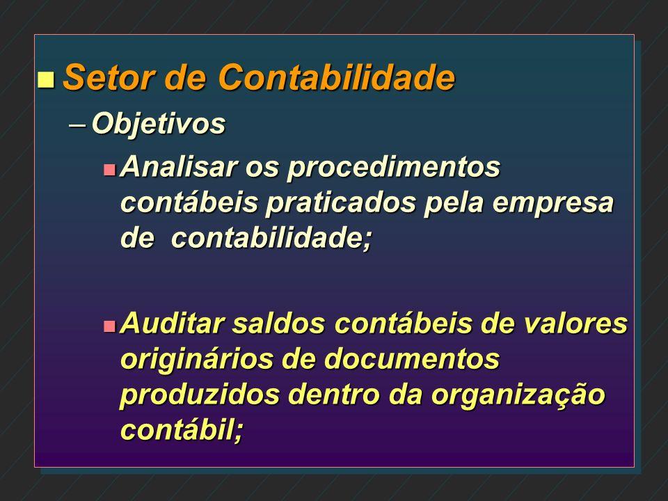 n Setor Fiscal e Tributário Objetivos n Auditar se o enquadramento tributário da empresa cliente está de conformidade com a legislação; n Analisar os
