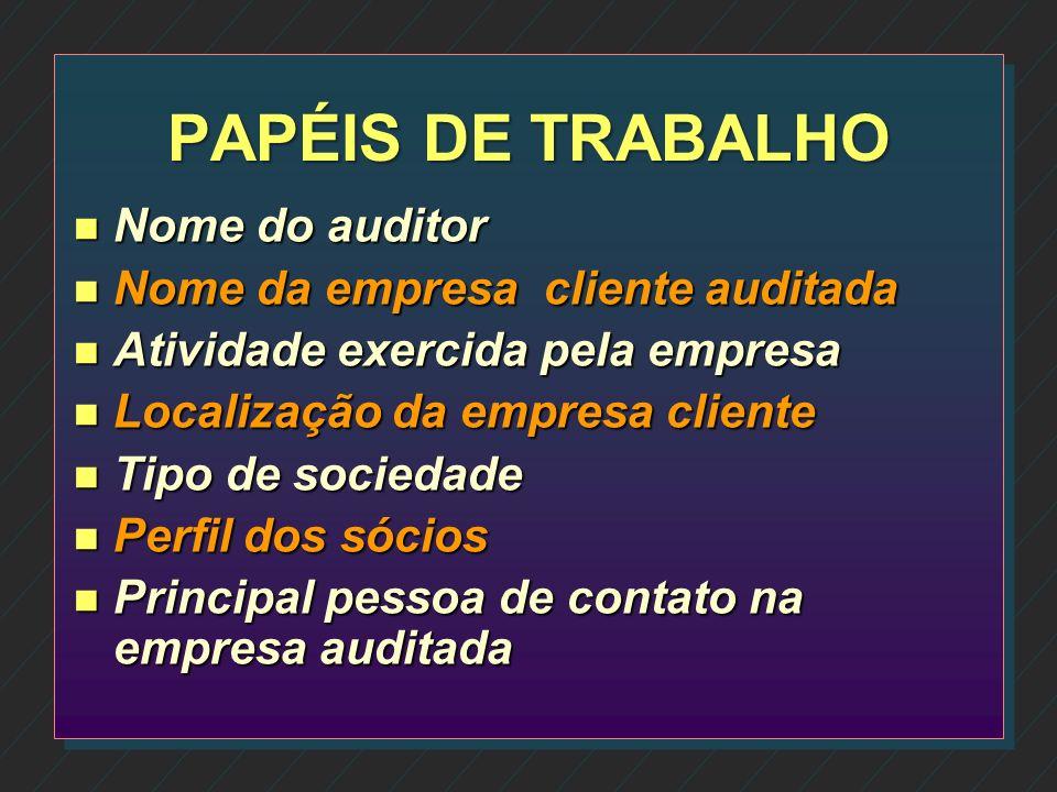 PAPÉIS DE TRABALHO n Podem ser elaborados em meio físico ou eletrônico n Constituem documentos e registros dos fatos, informações e provas obtidos pel