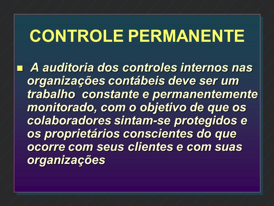 CONSULTORIA INTERNA PELO AUDITOR n O auditor interno deve estar permanente prestando consultoria em todas as áreas, para seus clientes internos e exte