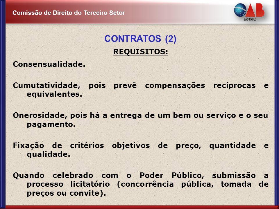 Comissão de Direito do Terceiro Setor CONTRATOS (2) REQUISITOS: Consensualidade. Cumutatividade, pois prevê compensações recíprocas e equivalentes. On