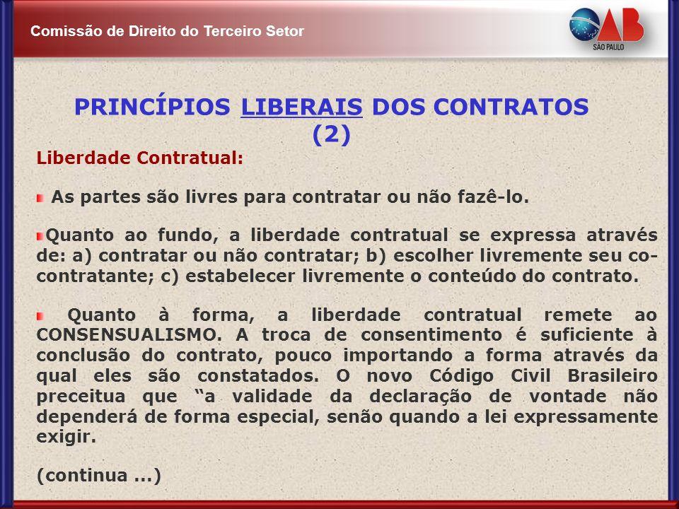 Comissão de Direito do Terceiro Setor Liberdade Contratual: As partes são livres para contratar ou não fazê-lo. Quanto ao fundo, a liberdade contratua