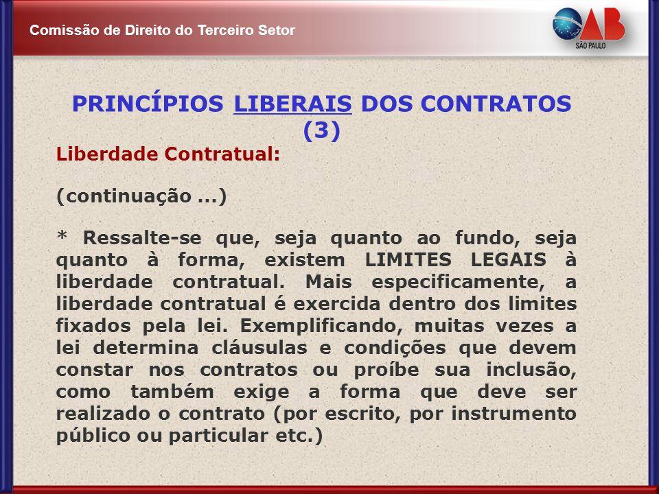 Comissão de Direito do Terceiro Setor Liberdade Contratual: (continuação...) * Ressalte-se que, seja quanto ao fundo, seja quanto à forma, existem LIM