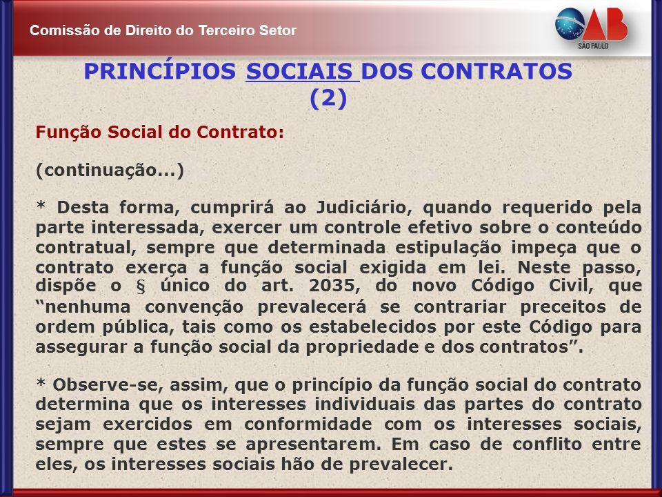Comissão de Direito do Terceiro Setor Função Social do Contrato: (continuação...) * Desta forma, cumprirá ao Judiciário, quando requerido pela parte i