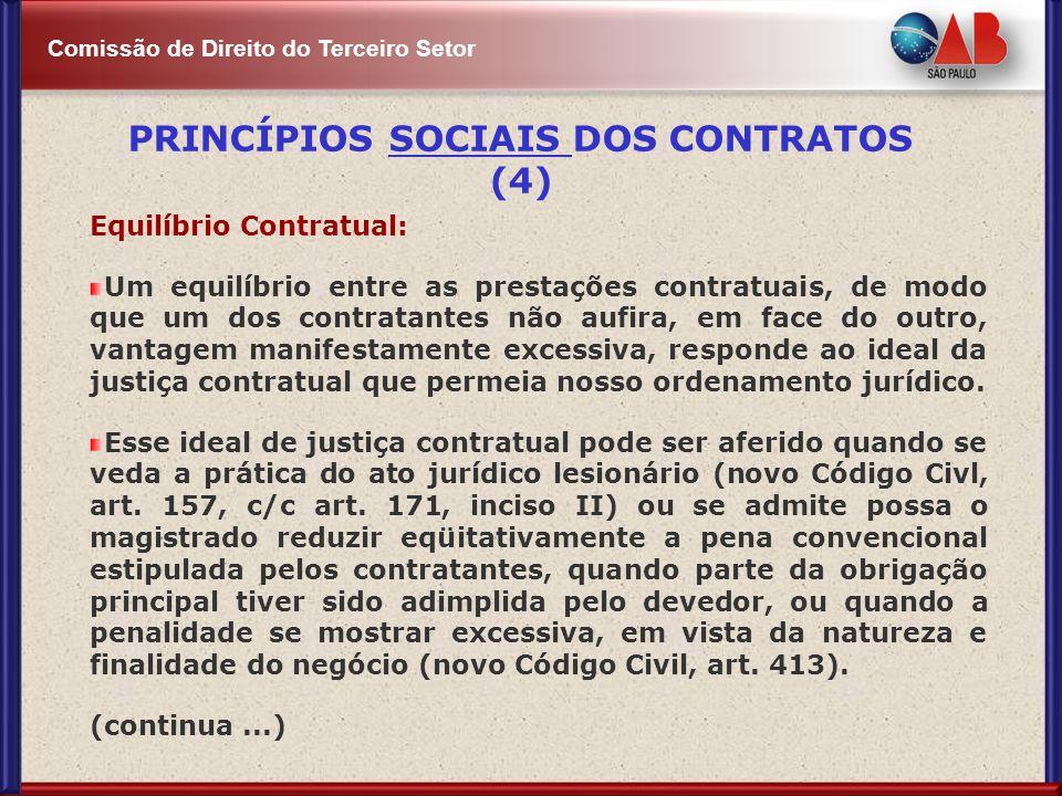 Comissão de Direito do Terceiro Setor Equilíbrio Contratual: Um equilíbrio entre as prestações contratuais, de modo que um dos contratantes não aufira