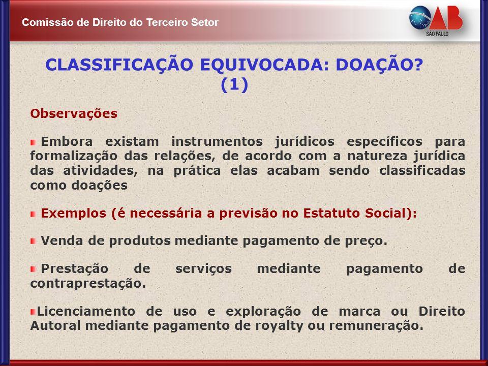 Comissão de Direito do Terceiro Setor Observações Embora existam instrumentos jurídicos específicos para formalização das relações, de acordo com a na