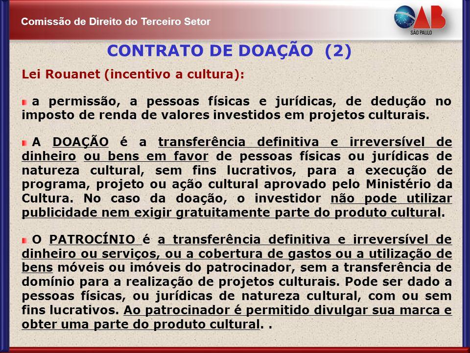 Comissão de Direito do Terceiro Setor Lei Rouanet (incentivo a cultura): a permissão, a pessoas físicas e jurídicas, de dedução no imposto de renda de