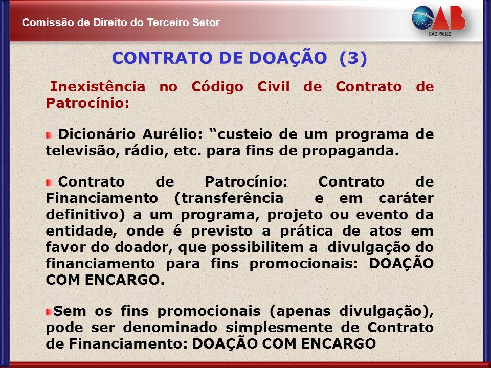 Comissão de Direito do Terceiro Setor Inexistência no Código Civil de Contrato de Patrocínio: Dicionário Aurélio: custeio de um programa de televisão,